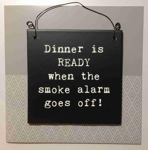 DINNER IS READY Hanging Plaque & Greetings Card Type 0013