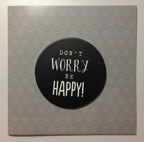 DON'T WORRY Fridge Magnet & Greetings Card Type 0017