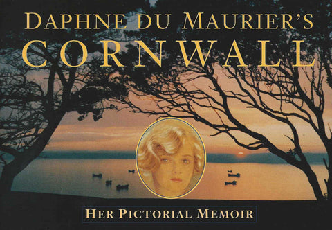 Daphne du Maurier's Cornwall - Her Pictorial Memoir (paperback)
