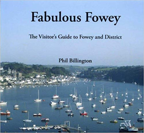 Fabulous Fowey: The Visitor's Guide to Fowey and District (paperback)
