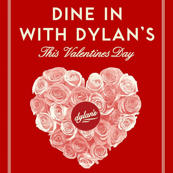 Dine in With Dylan's - Valentine's Weekend