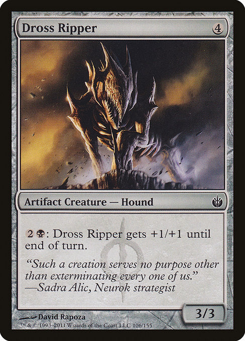 Dross Ripper [Mirrodin Besieged]