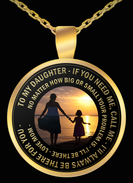 "Daughter Necklace - Gift For Daughter From Mom - ""To My Daughter If You Need Me Call Me"""