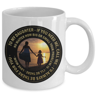 Daughter Coffee Mug - Gift For Daughter From Mom - Daughter Gift -