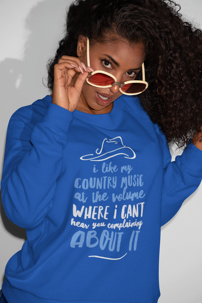 "Funny Country Music Sweatshirt - Country Music Lover Gift - ""I Like My Country Music At The Volume"""