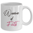 "Christian Mug For Women - Christian Wife Or Christian Girlfriend Ceramic Mug - ""Woman Of Faith"""