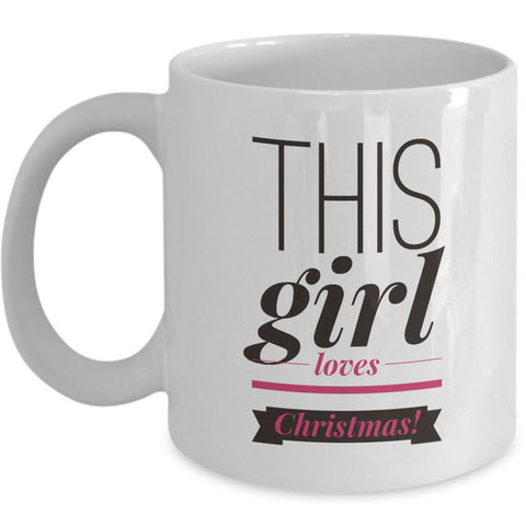 Christmas Coffee Mug - Funny Holidays Gift Idea For Women And Girls -