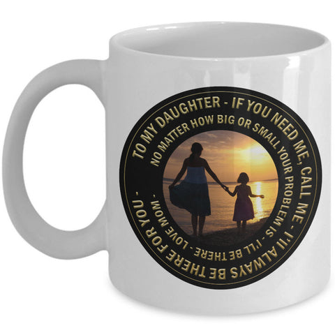 Daughter Coffee Mug - Gift For Daughter From Mom - Coffee Mug For Women -