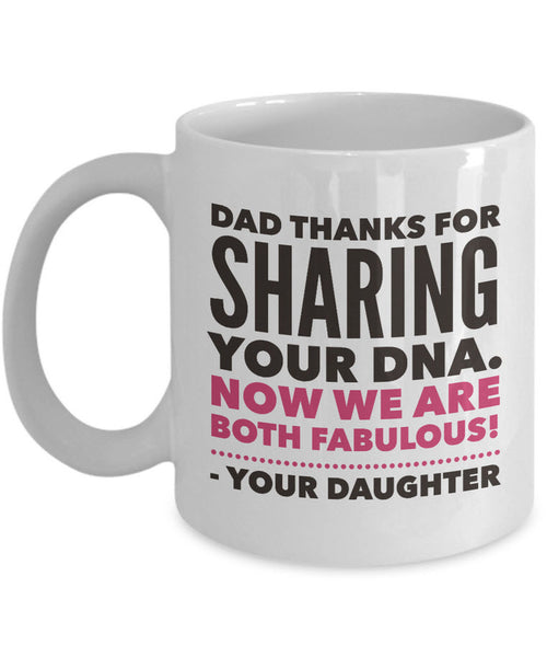 "Dad Coffee Mug - Dad Gift From Son Or Daughter - Fathers Day - ""Dad Thanks For Sharing Your DNA"""