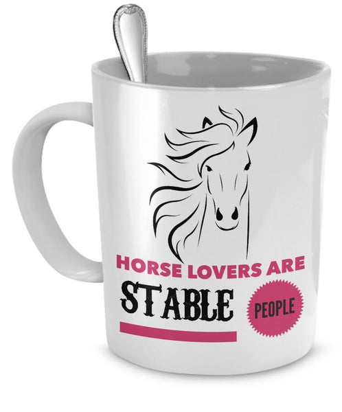 "Horse Coffee Mug - Funny Horse Lovers Gift - Cowgirl Gift Idea - ""Horse Lovers Are Stable People"""