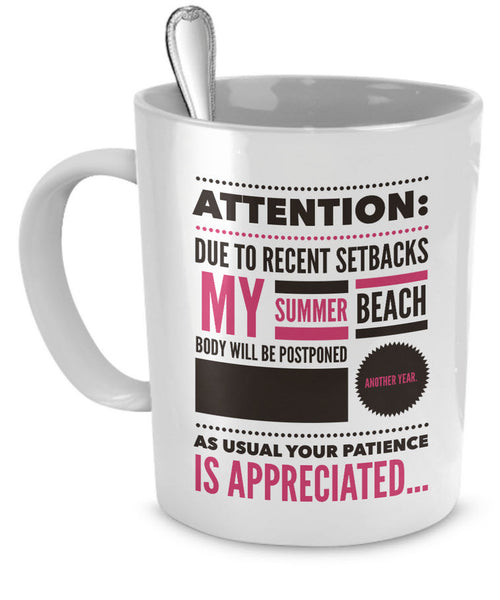 "Weight Loss Mug - Funny Diet Themed Gift Idea For Men Or Women - ""Attention Due To Recent Setbacks"""