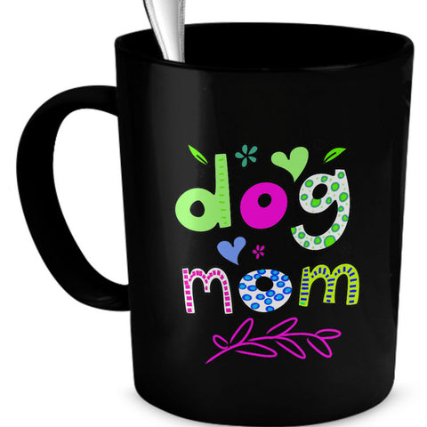 Dog Coffee Mug - Dog Lover Gift For Women -