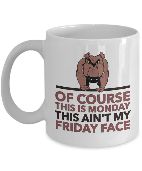 "Sarcasm Coffee Mug - Funny Sarcastic Gift - ""Of Course This Is Monday"""