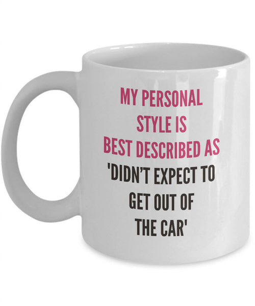 "Adult Humor Coffee Mug - Funny Coffee Mug For Women Or Men - ""My Personal Style"""