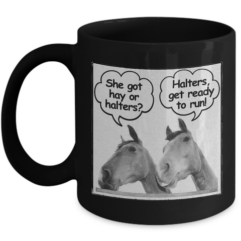 Horse Coffee Mug - Funny Horse Lovers Gift -