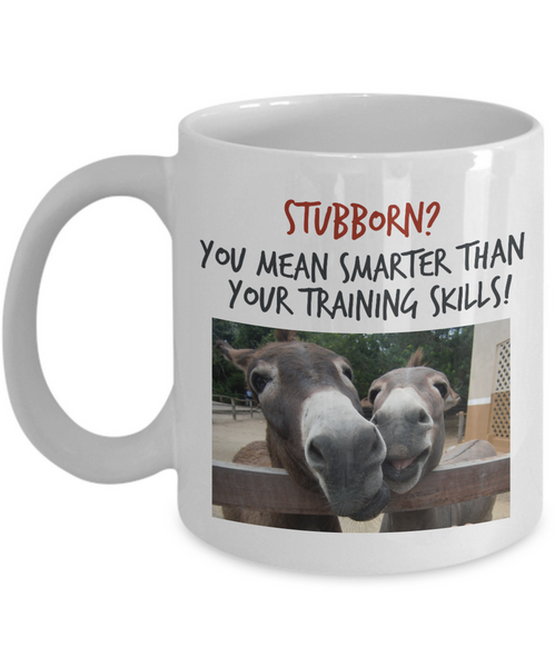 "Donkey Mug - 11oz Ceramic Cup - Gift For Donkey Lovers - Donkey Gift - ""Stubborn? You Mean Smarter"""