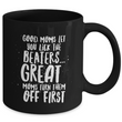 "Mom Coffee Mug - Funny Birthday Gift For Moms - Moms Mug - ""Good Moms Let You Lick The Beaters"""