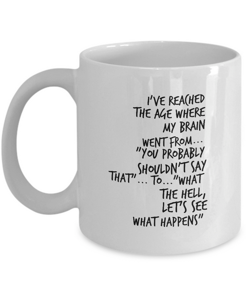 "Seniors Coffee Mug - Funny Retirement, Grandparents Or Old Age Mug - Grandma Or Grandpa Mug - ""I've Reached The Age"""