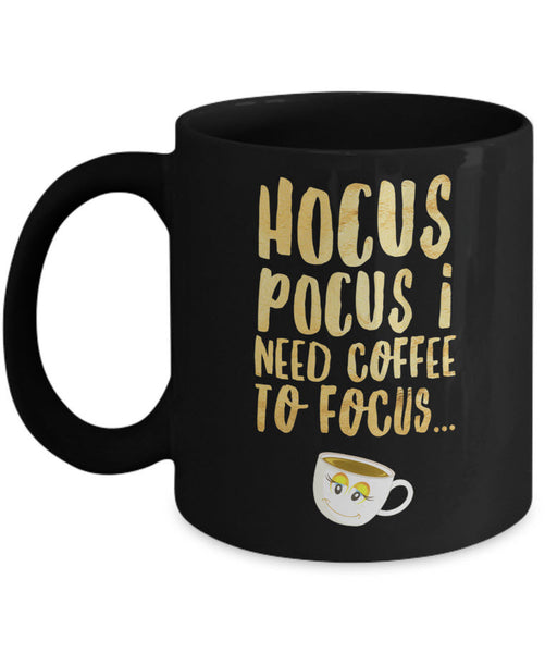"Halloween Coffee Mug - Funny Coffee Lovers Gift Idea - ""Hocus Pocus I Need Coffee To Focus"""