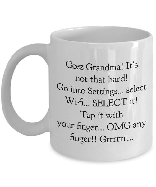"Grandma Coffee Mug - Funny Grandma Gift Idea - ""Geez Grandma! It's Not That Hard!"""