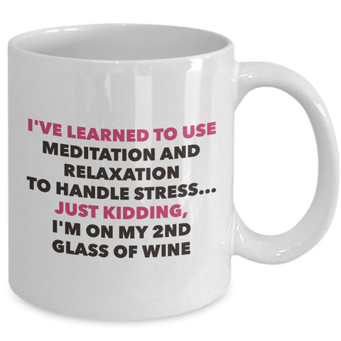 Meditation Coffee Mug - Funny Wine Lover Gift - Adult Humor Mug -