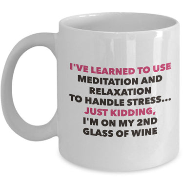 Meditation Coffee Mug - Funny Wine Lover Meditation Gift -