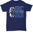 "Horse T Shirt For Dads - Funny Horse Lovers Gift For Men - ""Horse Show Dad"""