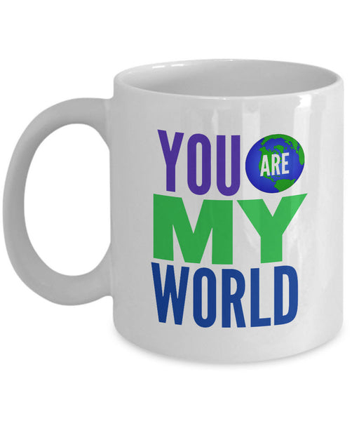 "Valentines Day Or Anniversary Coffee Mug - Love Quote Mug - Anniversary Gift Idea For Women Or Men -""You Are My World"""
