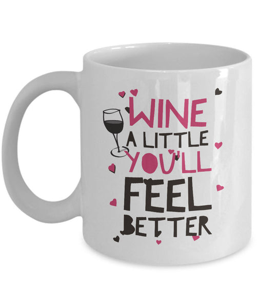 "Wine Lover Coffee Mug - Funny Wine Lovers Gift - Wine Mugs For Women - ""Wine A Little"""