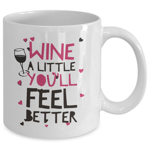 Wine Lover Coffee Mug - Funny Wine Lovers Gift - Wine Mugs For Women -