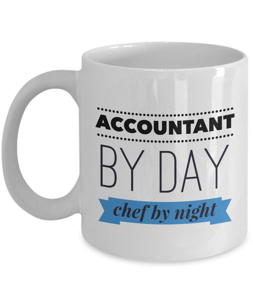 "Accountant Coffee Mug - Funny Accounting Gift - ""Accountant By Day Chef By Night"""