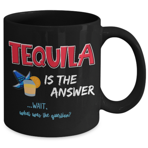 Tequila Coffee Mug - Tequila Lovers Gift - Tequila Gifts For Women Or Men -