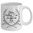 "Moms Mug - Gift For Moms - Mothers Day Gift - White 11 oz Ceramic Mug - ""Mom Everything I Am"""