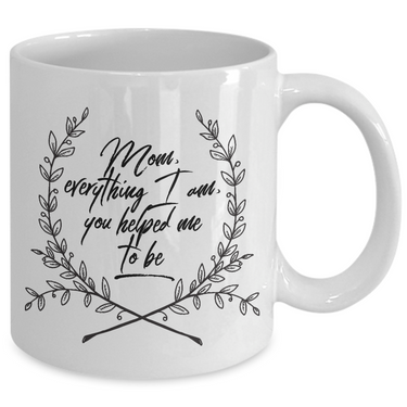 Moms Mug - Gift For Moms - Mothers Day Gift - White 11 oz Ceramic Mug -