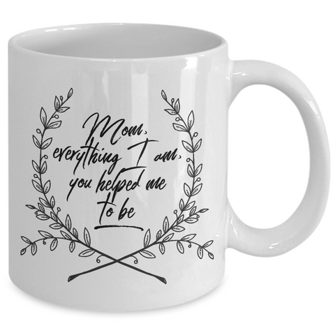 Moms Mug - Gift For Moms - Mothers Day Gift - White 11 oz Mug For Moms -