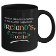 "Irish Mug - Funny Irish Gift - Ireland Mug - St Patricks Day GIft - ""Which Country's Capital?"""