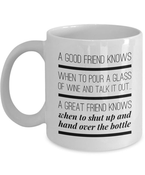 "Wine Lover Coffee Mug - Funny Ceramic Wine Lovers Gift For Women - ""A Good Friend Knows"""