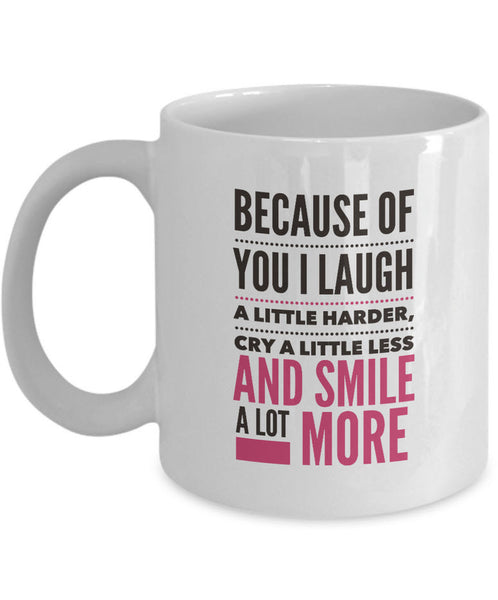 "Valentines Day Or Anniversary Coffee Mug - Love Mug - Anniversary Gift Idea - ""Because Of You"""