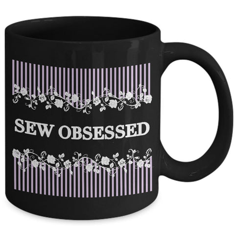 Sewing Coffee Mug - Funny Sewing Mug For Women - Funny Quilter Mug - Crafts Mug -