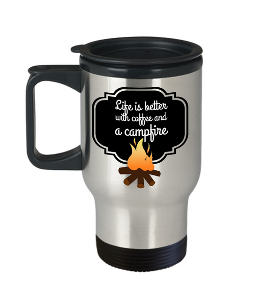 "Camping Travel Mug - Stainless Steel Campers Mug - Camping Gift - ""Life Is Better With Coffee"""