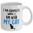 "Cat Coffee Mug -Cat Lover Gifts For Women And Men - ""I Am Complete When I Am With My Cat"""