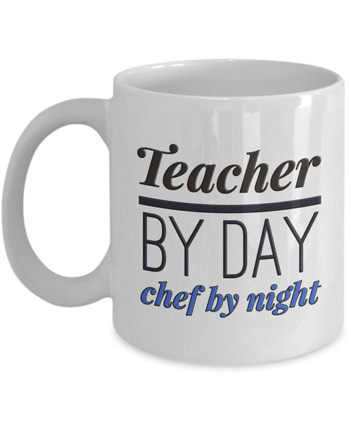 "Teacher Coffee Mug - Unique And Funny Gift For Teachers - ""Teacher By Day Chef By Night"""