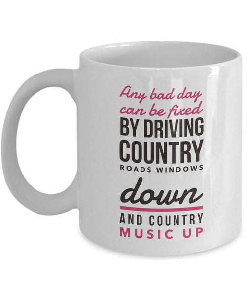 "Country Music Coffee Mug - Music Gift For Country Music Lovers - ""Any Bad Day Can Be Fixed"""