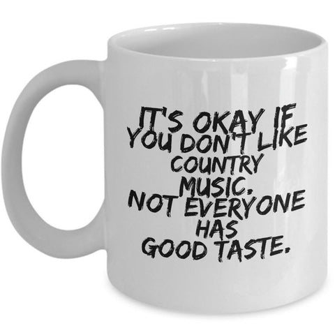Country Music Mug - Funny Country Music Lovers Gift -