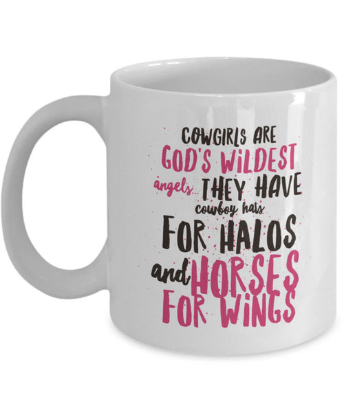 "Cowgirl Coffee Mug - Unique And Funny Gift For Horse Lovers - ""Cowgirls Are God's Wildest Angels"""