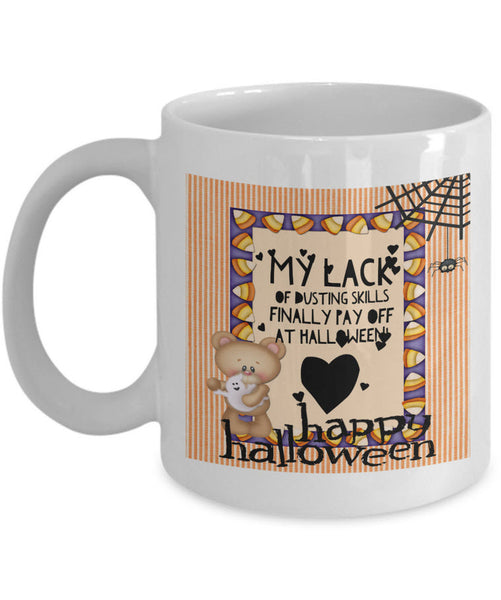 "Halloween Coffee Mug- Funny Halloween Gift Idea For Women - ""My Lack Of Dusting Skills"""