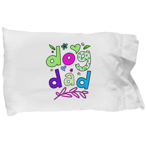 Dog Mom Or Dog Dad Pillowcase - Unique Gift For Dog Lovers