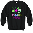 Dog Mom Sweatshirts For Women - Gift For Women Dog Lovers - Plus Size Dog Mom Sweatershirt - Dog Owner Gift - Gift For Her - Dog GIfts