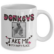 "Donkey Coffee Mug - Donkey lovers Gift Idea - ""Donkeys Take Me To My Happy Place"""