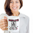 "Donkey Coffee Mug - Gift For Donkey Lovers - Donkey Products - Donkey Cup - Donkey Gifts - ""Donkeys Take Me To My Happy Place"""